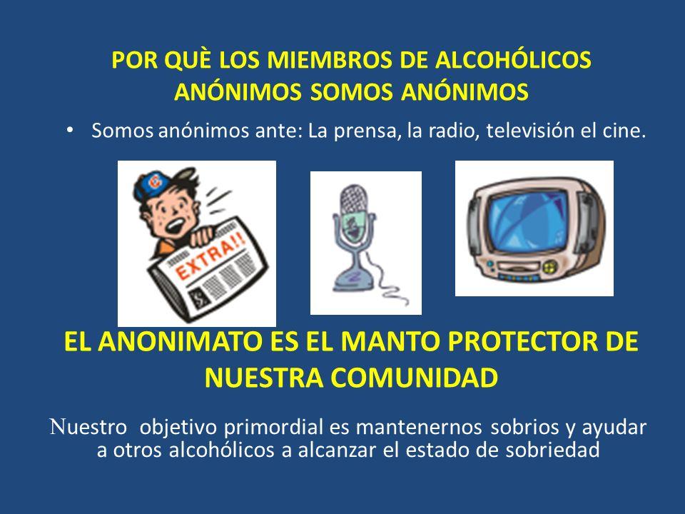 POR QUÈ LOS MIEMBROS DE ALCOHÓLICOS ANÓNIMOS SOMOS ANÓNIMOS