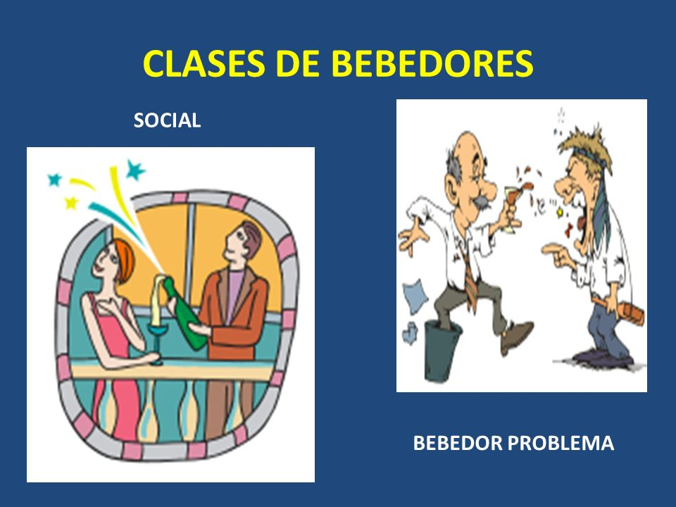 CLASES DE BEBEDORES SOCIAL BEBEDOR PROBLEMA