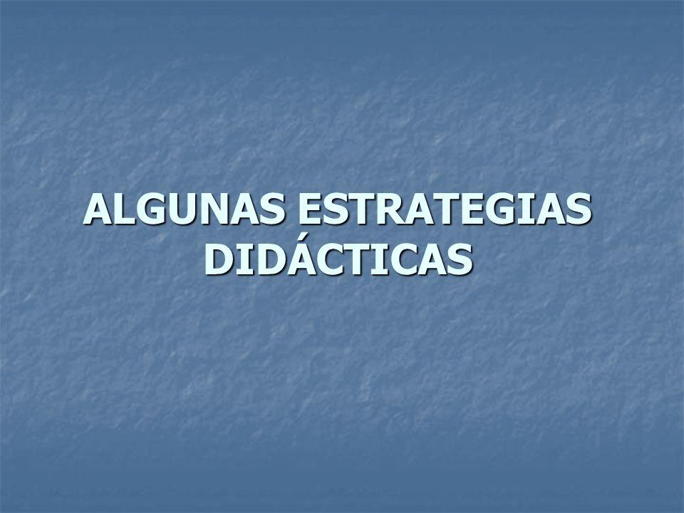 ALGUNAS ESTRATEGIAS DIDÁCTICAS