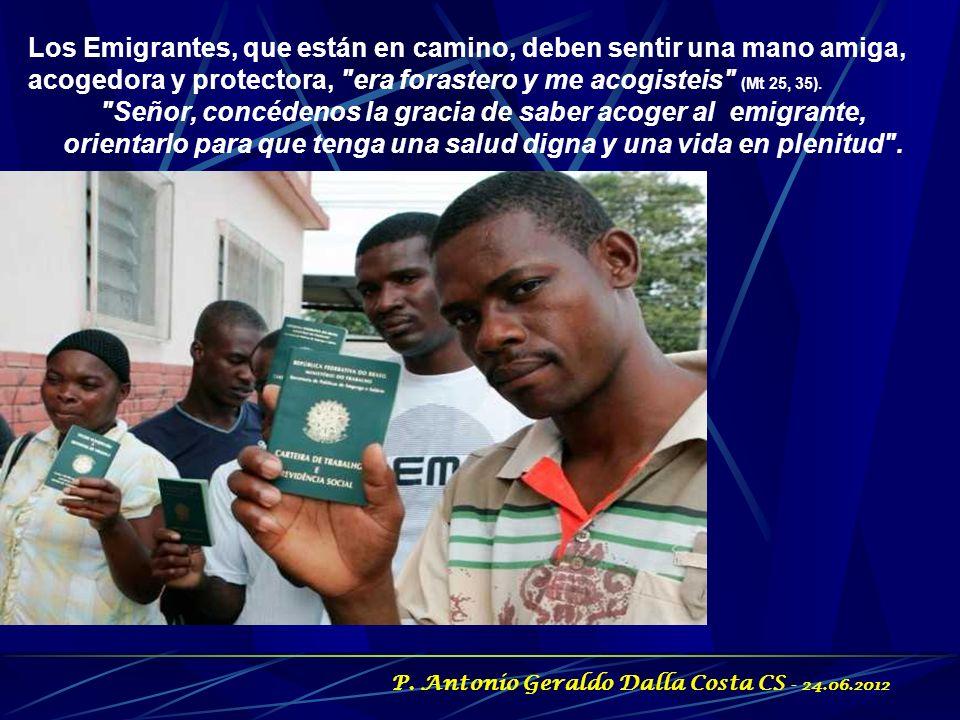 Señor, concédenos la gracia de saber acoger al emigrante,