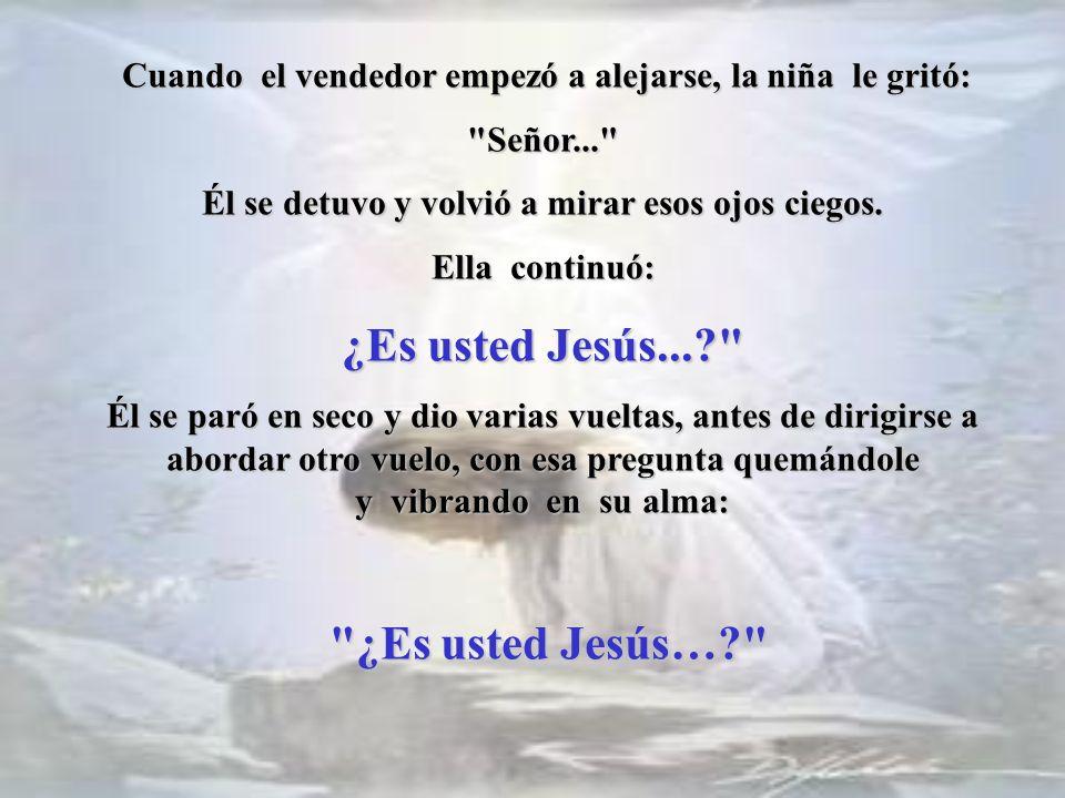 ¿Es usted Jesús... ¿Es usted Jesús…
