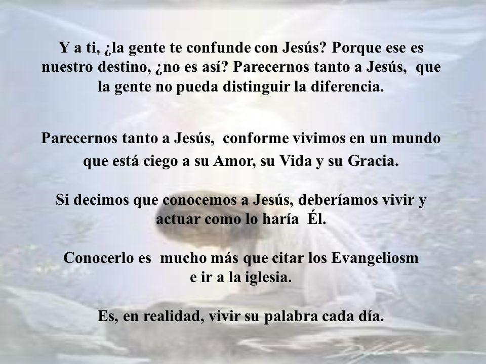 Y a ti, ¿la gente te confunde con Jesús
