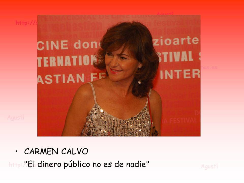 CARMEN CALVO El dinero público no es de nadie
