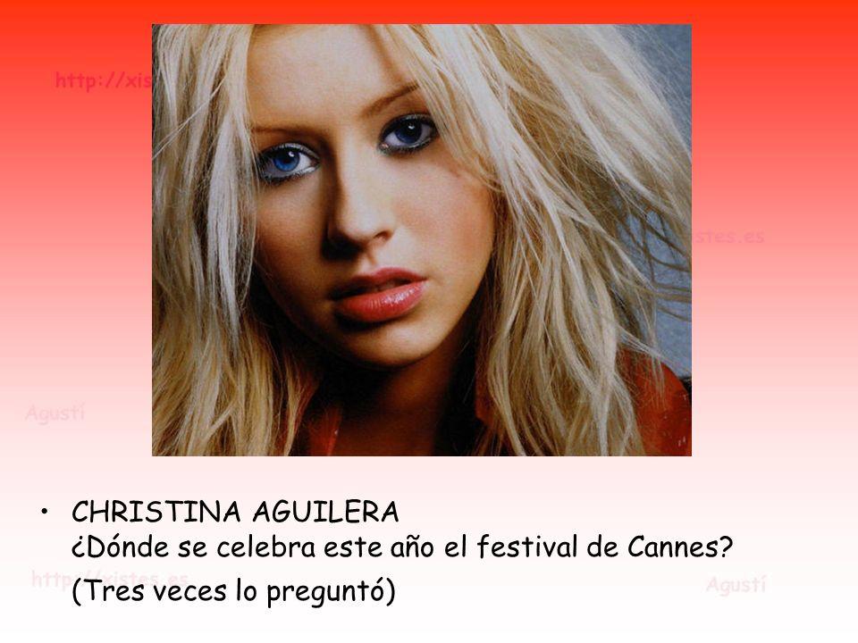 CHRISTINA AGUILERA ¿Dónde se celebra este año el festival de Cannes