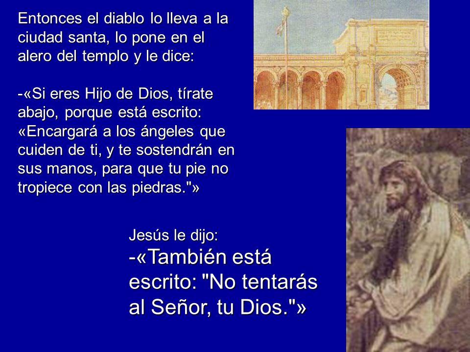 -«También está escrito: No tentarás al Señor, tu Dios. »