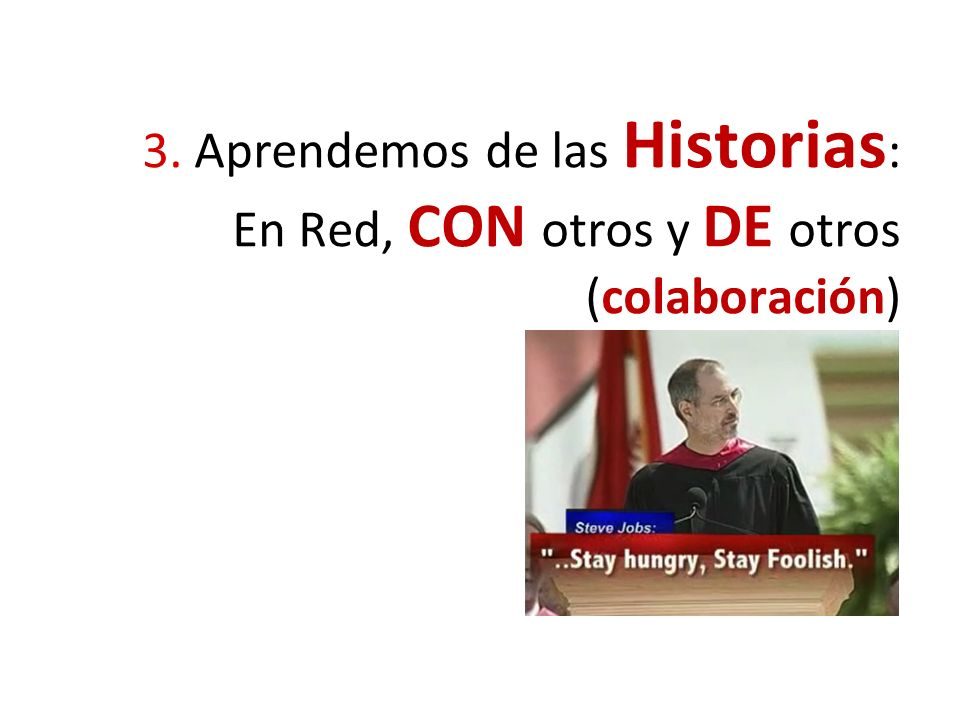 3. Aprendemos de las Historias: En Red, CON otros y DE otros (colaboración)