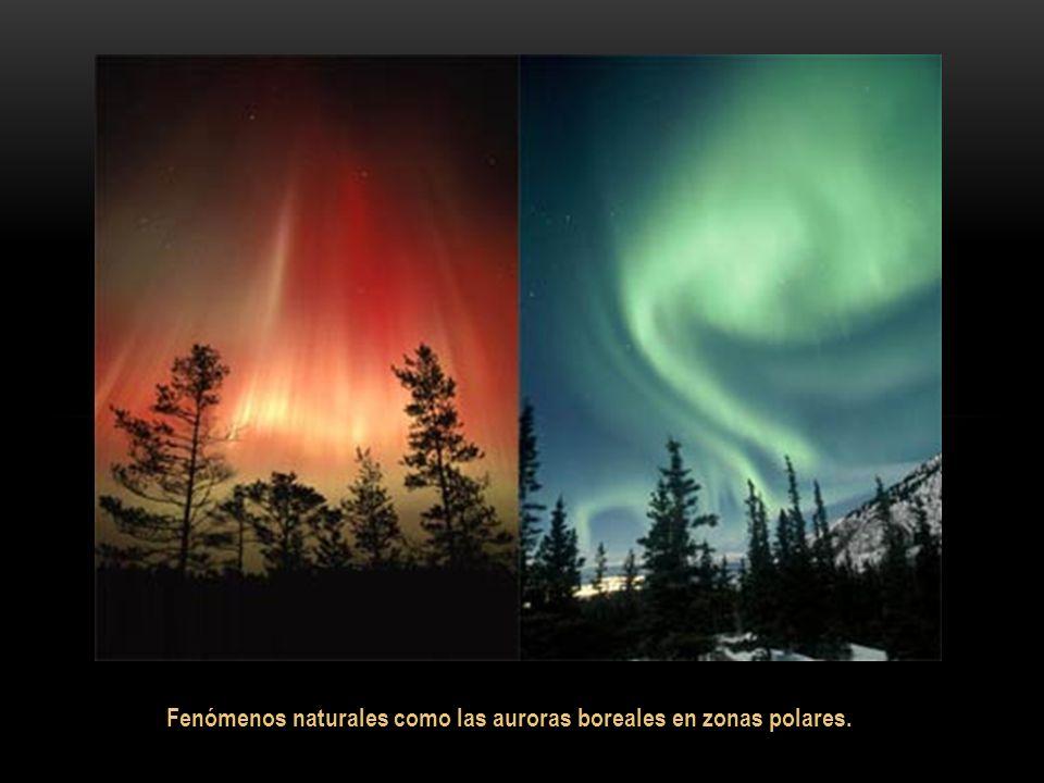 Fenómenos naturales como las auroras boreales en zonas polares.