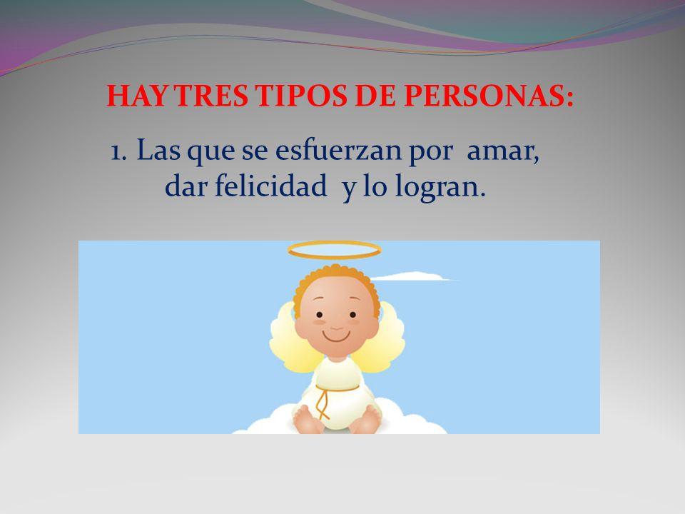 HAY TRES TIPOS DE PERSONAS: