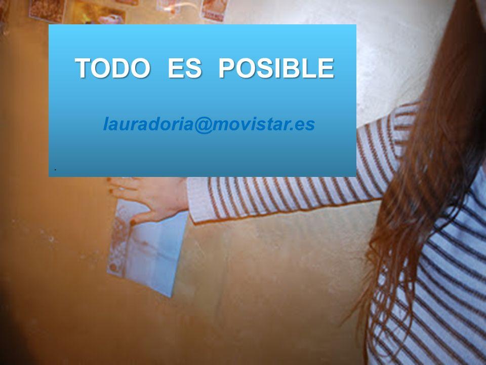 . TODO ES POSIBLE lauradoria@movistar.es