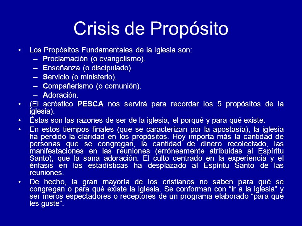 Crisis de Propósito Los Propósitos Fundamentales de la Iglesia son:
