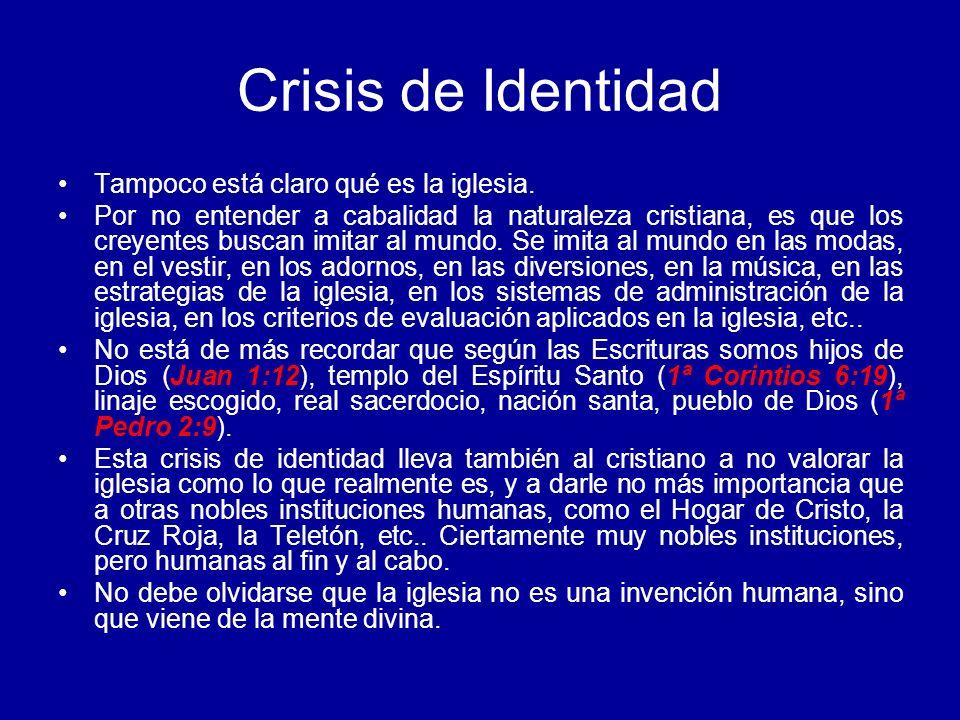 Crisis de Identidad Tampoco está claro qué es la iglesia.