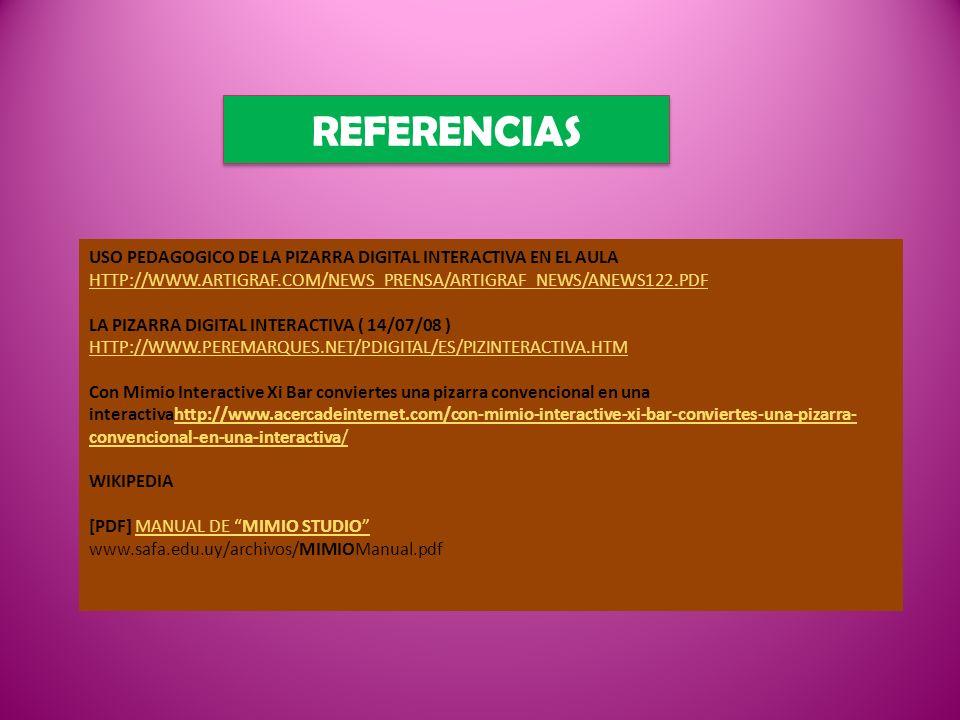 REFERENCIAS USO PEDAGOGICO DE LA PIZARRA DIGITAL INTERACTIVA EN EL AULA. HTTP://WWW.ARTIGRAF.COM/NEWS_PRENSA/ARTIGRAF_NEWS/ANEWS122.PDF.