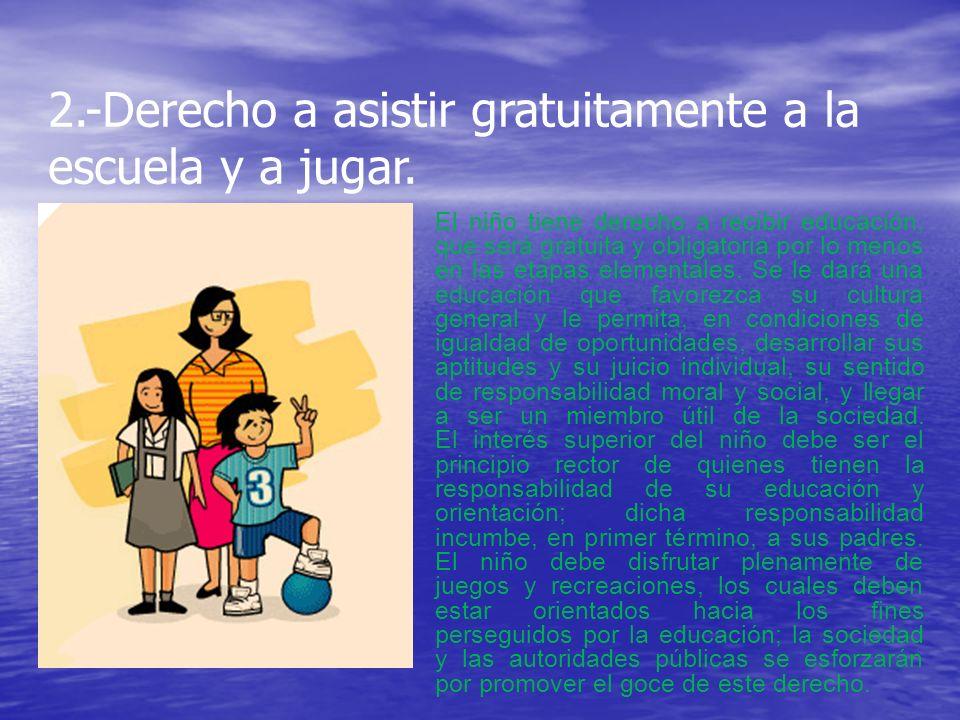 2.-Derecho a asistir gratuitamente a la escuela y a jugar.
