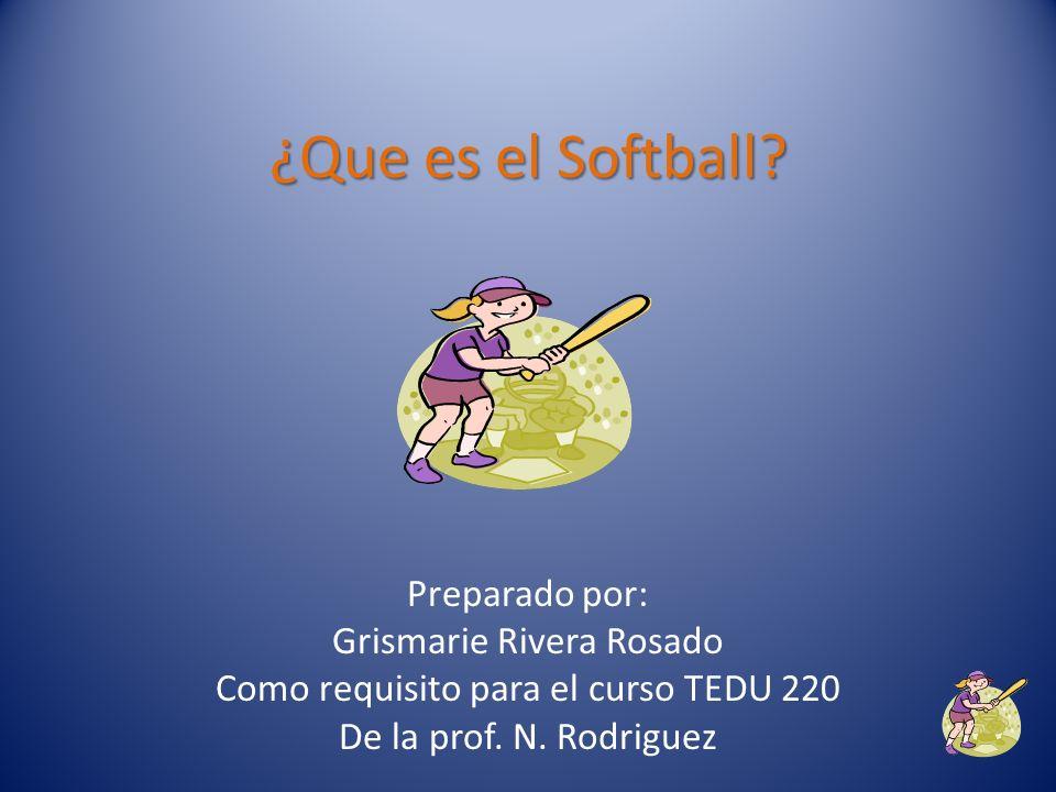 ¿Que es el Softball Preparado por: Grismarie Rivera Rosado