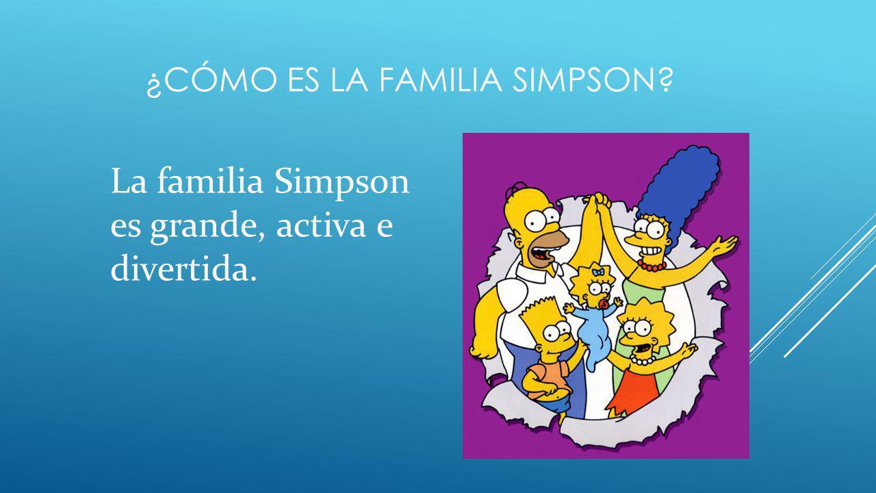 ¿cóMO ES LA famiLIA Simpson
