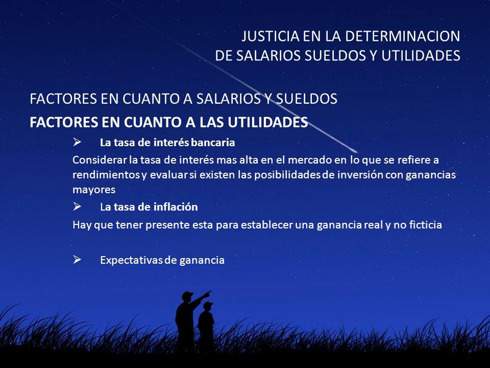 JUSTICIA EN LA DETERMINACION DE SALARIOS SUELDOS Y UTILIDADES