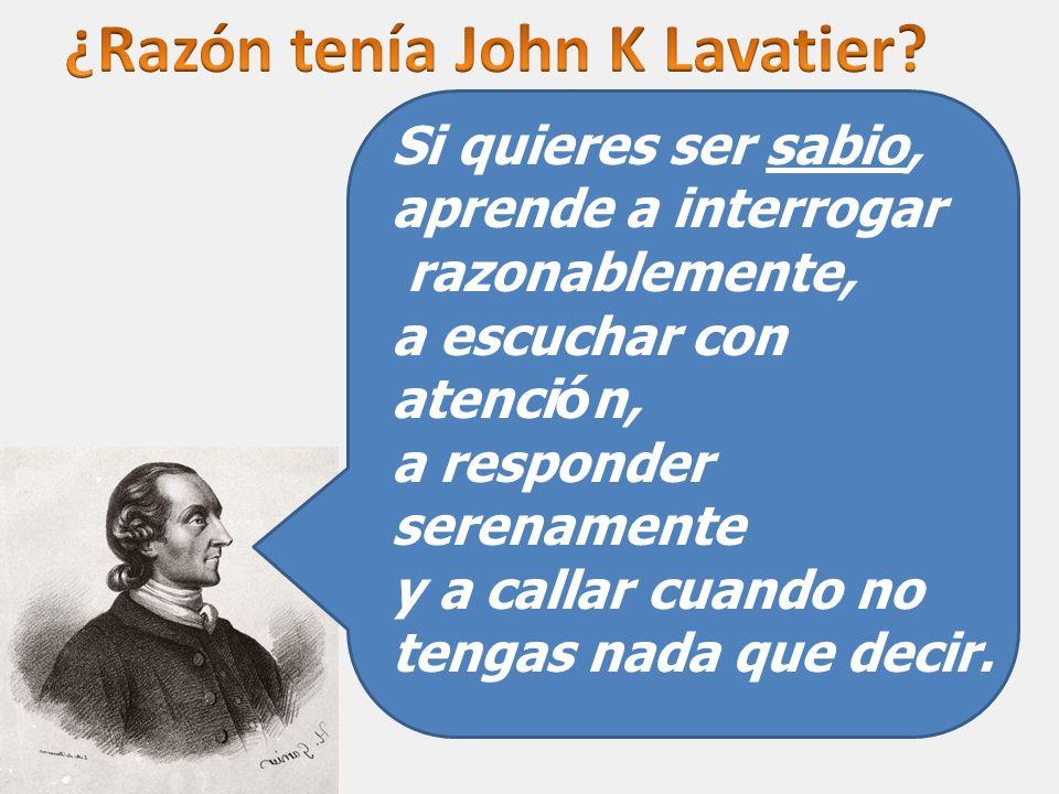 ¿Razón tenía John K Lavatier