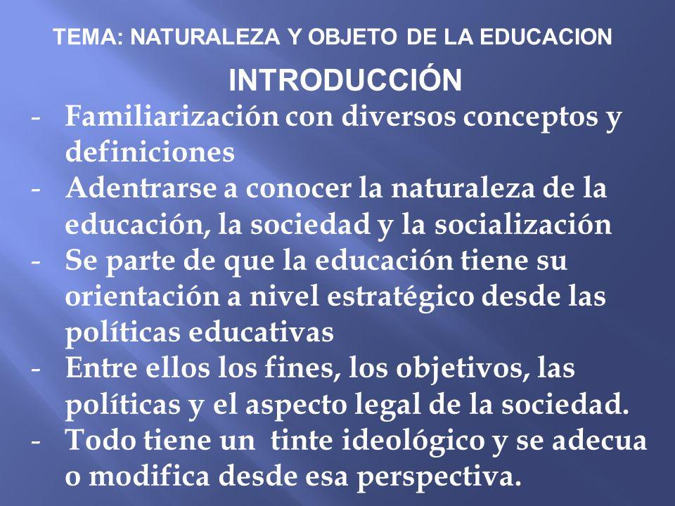 TEMA: NATURALEZA Y OBJETO DE LA EDUCACION