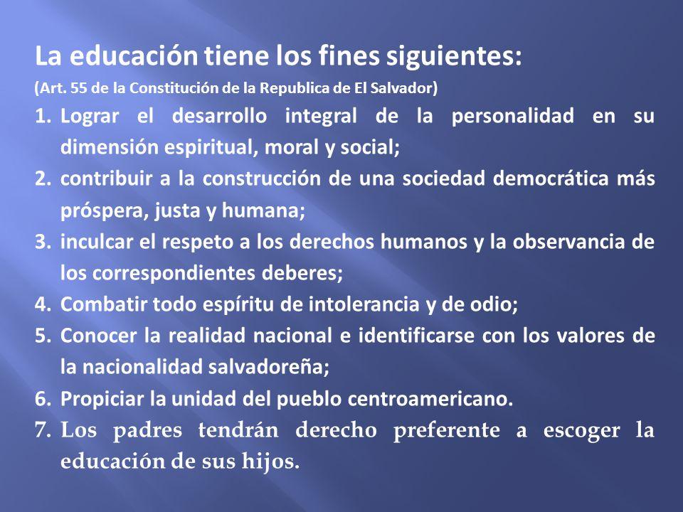 La educación tiene los fines siguientes: