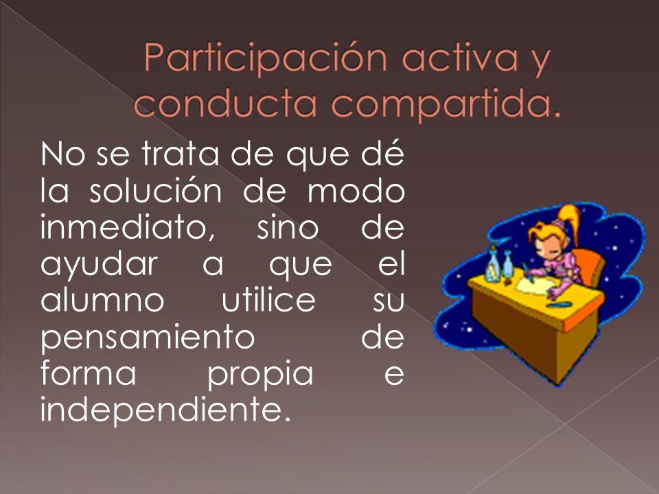 Participación activa y conducta compartida.