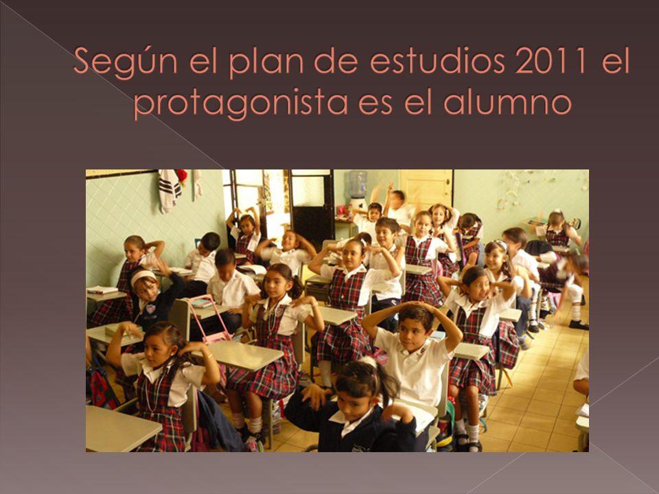 Según el plan de estudios 2011 el protagonista es el alumno