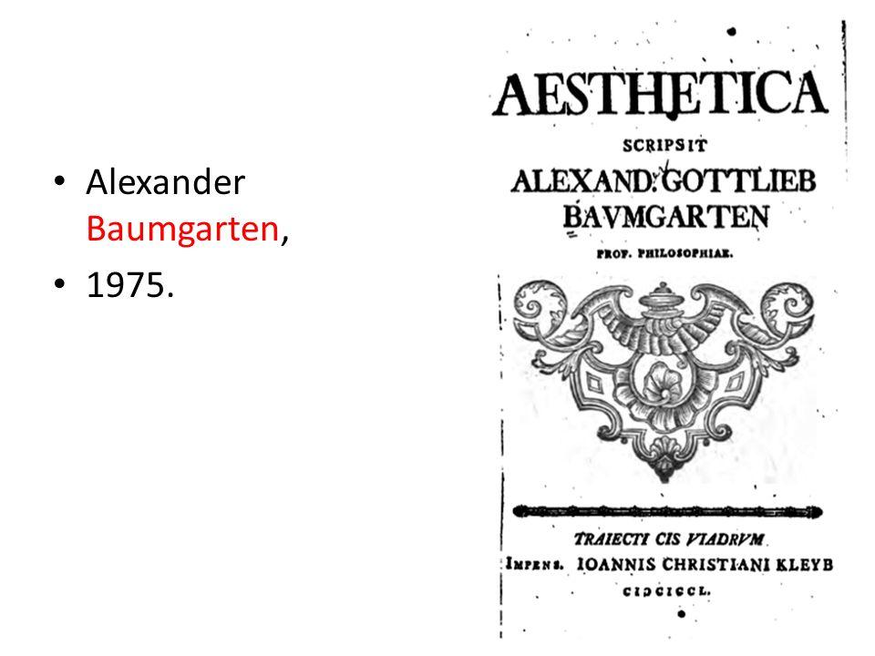 Alexander Baumgarten, 1975. Es una diciplina unn poco mas que bicentenaria