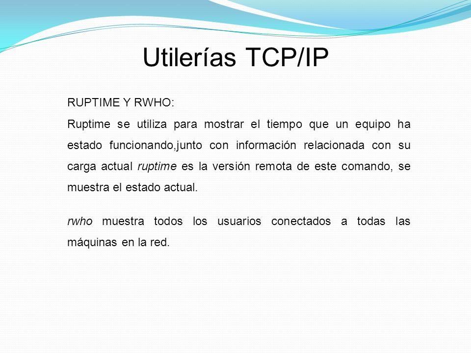 Utilerías TCP/IP RUPTIME Y RWHO: