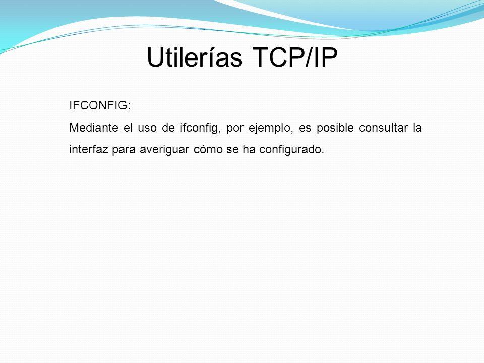 Utilerías TCP/IP IFCONFIG: