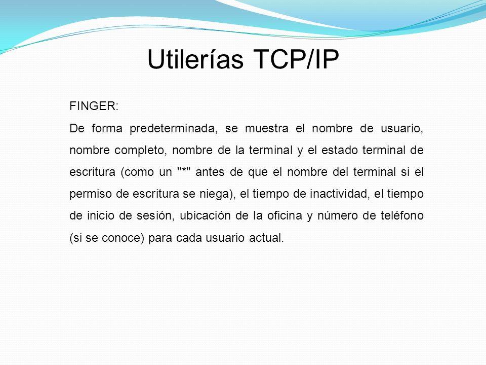 Utilerías TCP/IP FINGER: