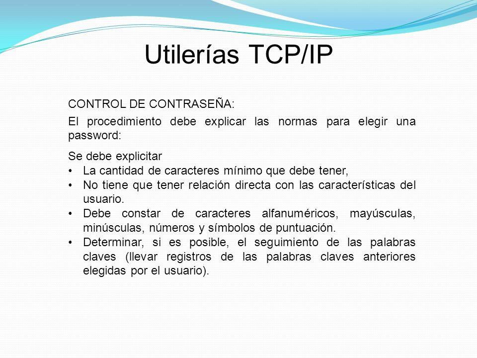 Utilerías TCP/IP CONTROL DE CONTRASEÑA: