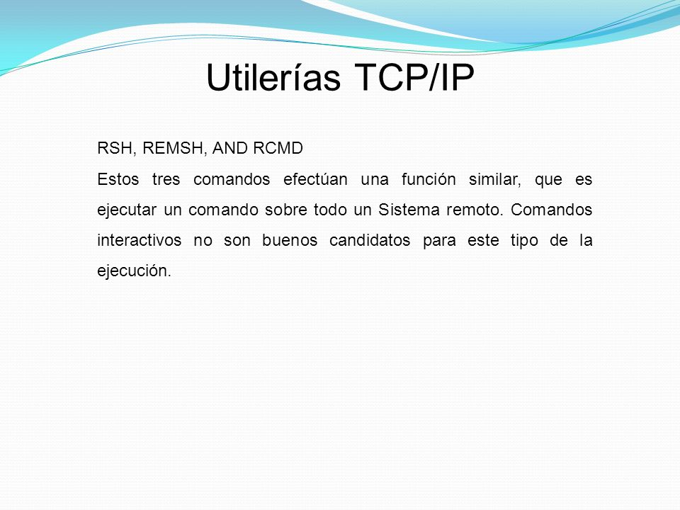 Utilerías TCP/IP RSH, REMSH, AND RCMD