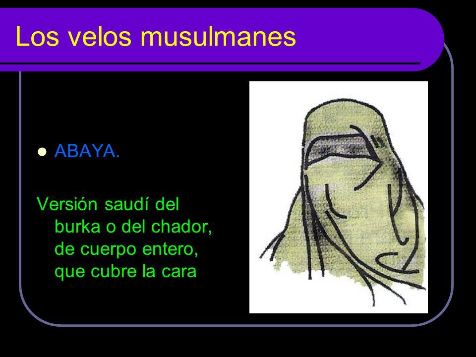 Los velos musulmanes ABAYA.