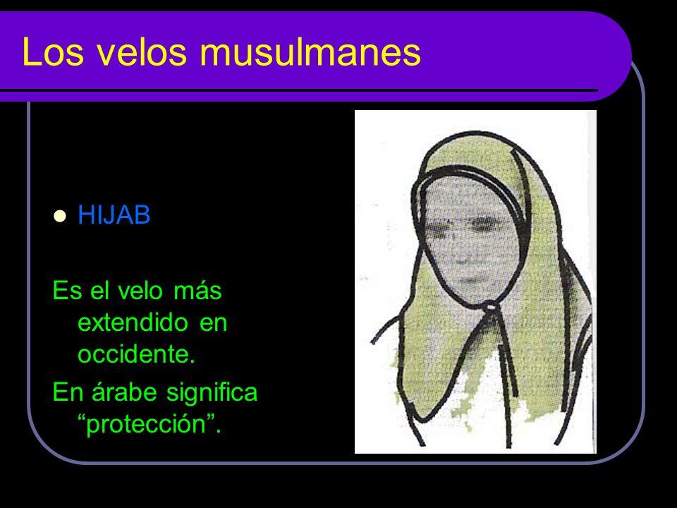 Los velos musulmanes HIJAB Es el velo más extendido en occidente.