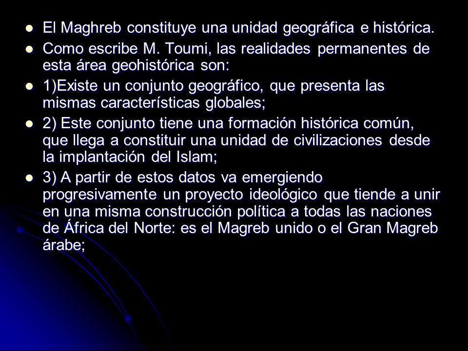 El Maghreb constituye una unidad geográfica e histórica.