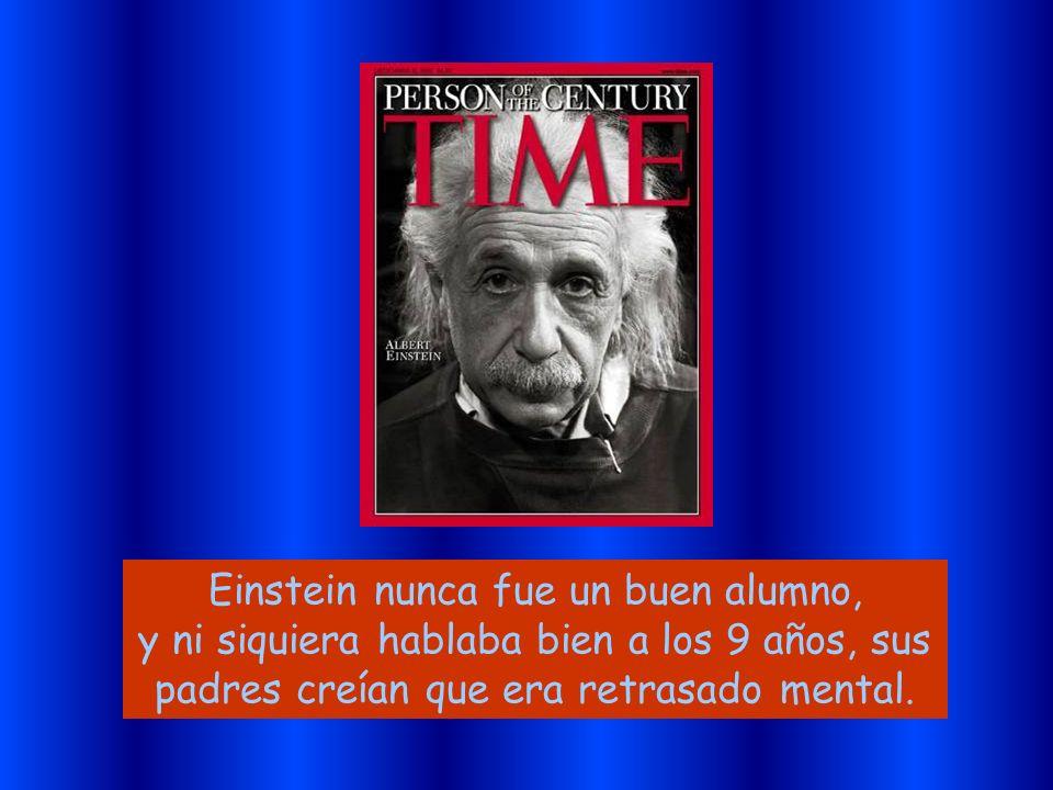 Einstein nunca fue un buen alumno, y ni siquiera hablaba bien a los 9 años, sus padres creían que era retrasado mental.