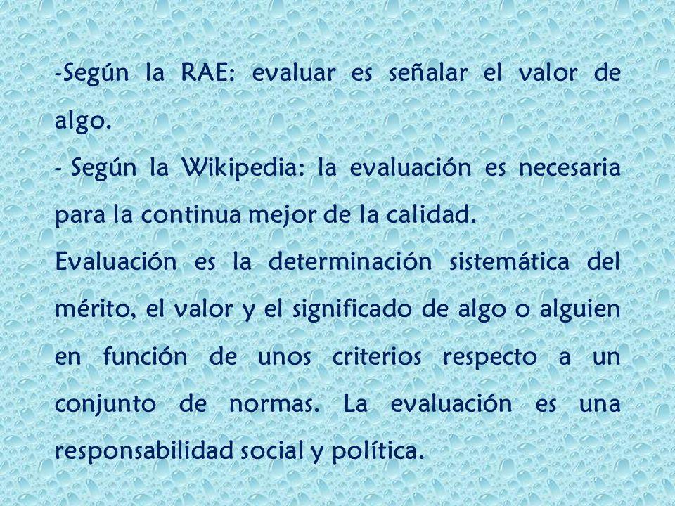 Según la RAE: evaluar es señalar el valor de algo.