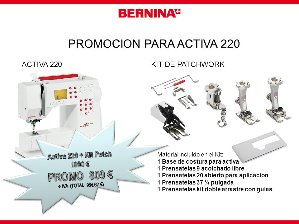 PROMOCION PARA ACTIVA 220 PROMO 809 € ACTIVA 220 KIT DE PATCHWORK