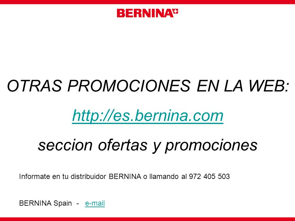 OTRAS PROMOCIONES EN LA WEB: http://es.bernina.com