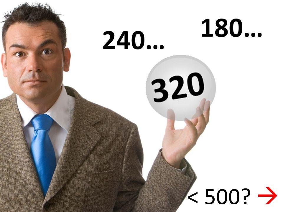 180… 240… < 500 