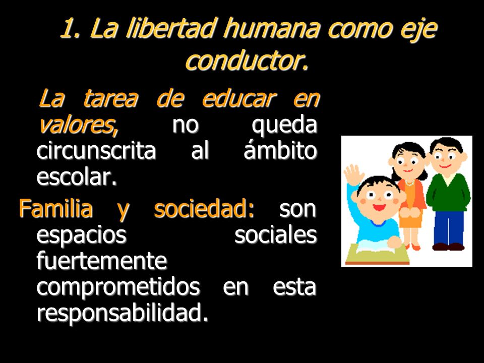 1. La libertad humana como eje conductor.