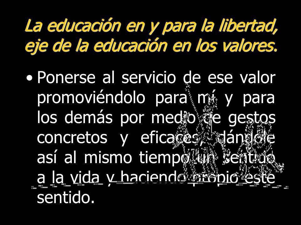 La educación en y para la libertad, eje de la educación en los valores.