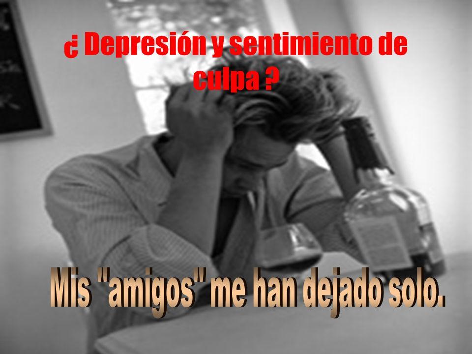 ¿ Depresión y sentimiento de culpa