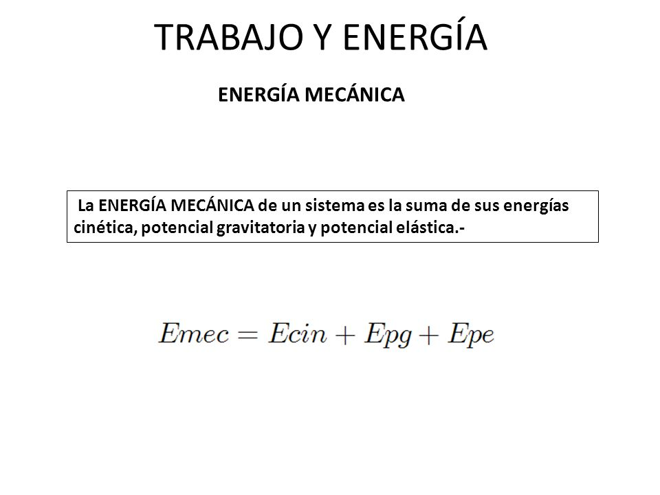 TRABAJO Y ENERGÍA ENERGÍA MECÁNICA