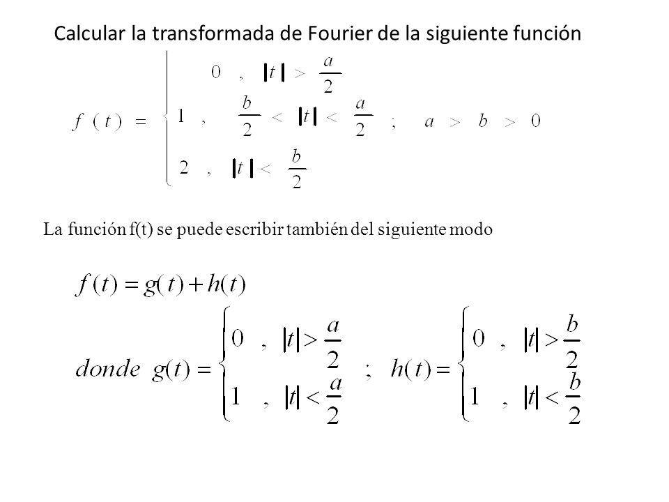 Calcular la transformada de Fourier de la siguiente función