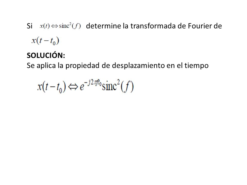 Si determine la transformada de Fourier de