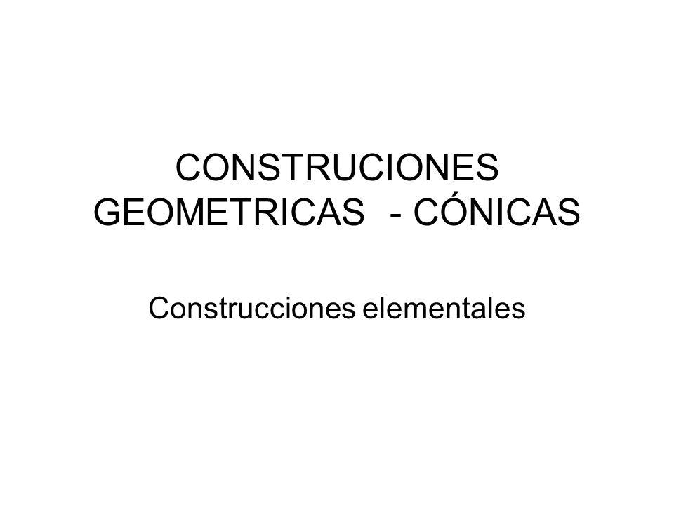 CONSTRUCIONES GEOMETRICAS - CÓNICAS