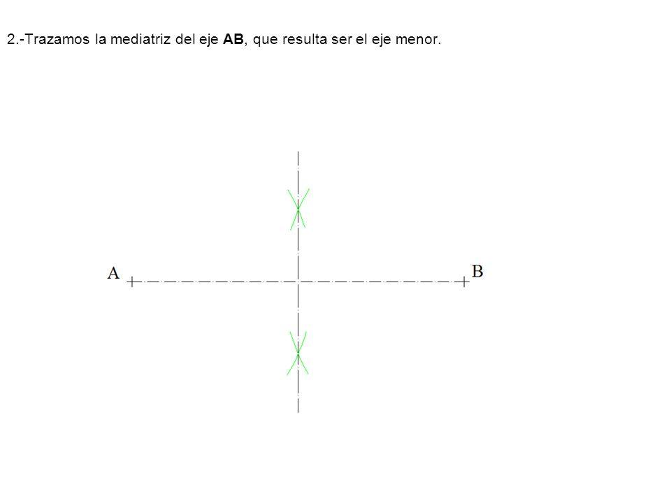2.-Trazamos la mediatriz del eje AB, que resulta ser el eje menor.