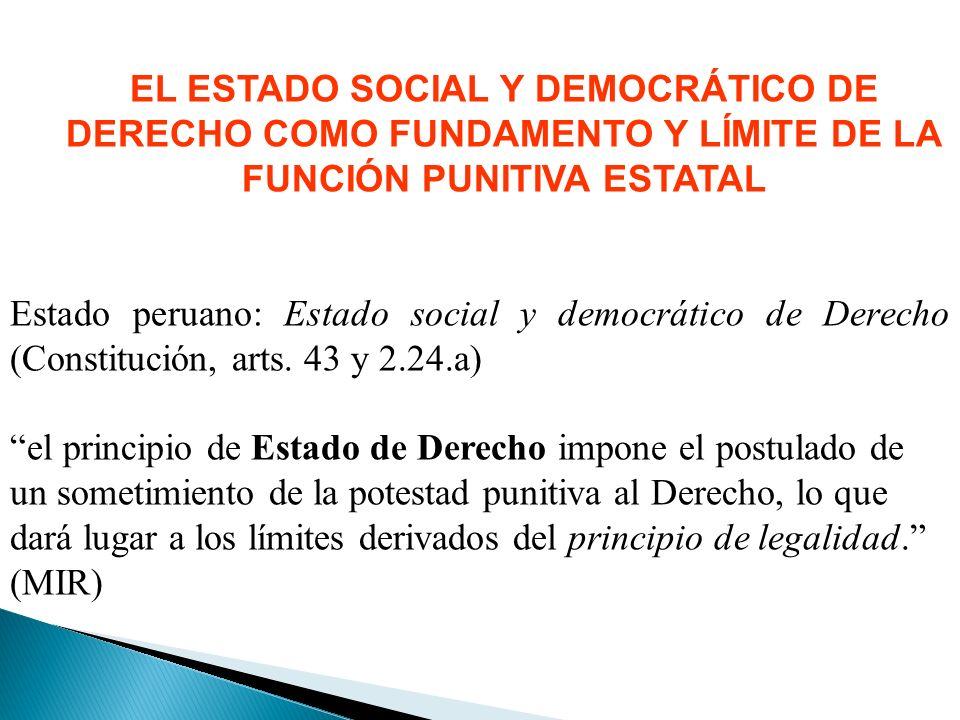 EL ESTADO SOCIAL Y DEMOCRÁTICO DE DERECHO COMO FUNDAMENTO Y LÍMITE DE LA FUNCIÓN PUNITIVA ESTATAL