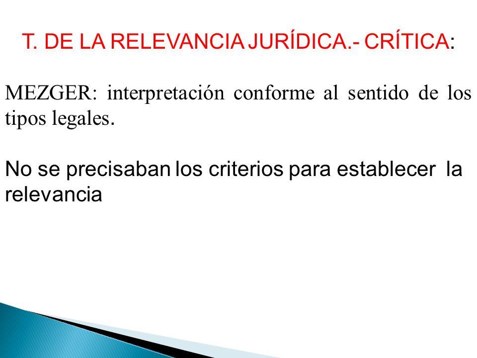 T. DE LA RELEVANCIA JURÍDICA.- CRÍTICA:
