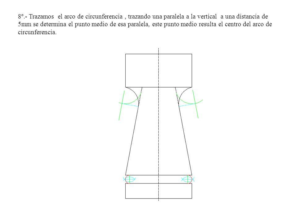 8º.- Trazamos el arco de circunferencia , trazando una paralela a la vertical a una distancia de 5mm se determina el punto medio de esa paralela, este punto medio resulta el centro del arco de circunferencia.